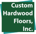Custom Hardwood Floors, Inc.